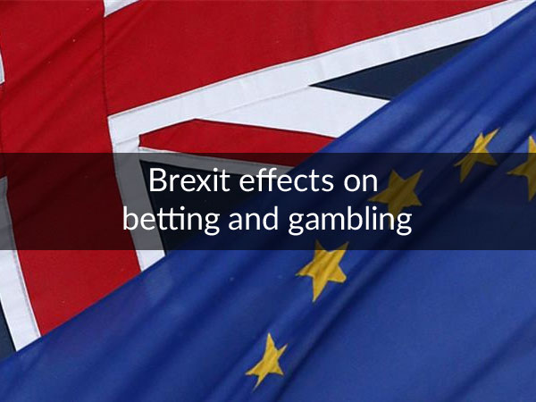 Brexit Effects Betting and Gambling